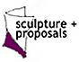 Sculpture + Proposals